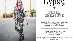 GYPSY 05 and Feral Creature Summer Styling Sessions at Robertson Boutique