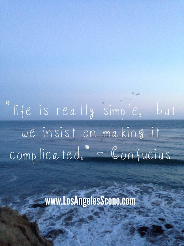 Inspirational quote of the day by confucius on Los Angeles Scene