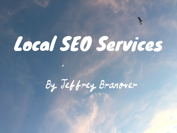 Local SEO Services by Jeffrey Branover
