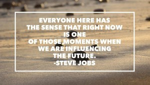 Quote of the day Steve Jobs
